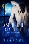 Ambushing Malachi by Electra Gajdos