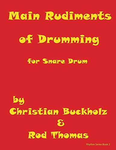 Main Rudiments of Drumming for Snare Drum (Rhythms Book 2)