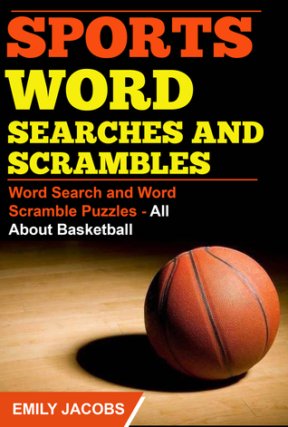 Sports Word Searches and Scrambles: Word Search and Word Scramble Puzzles - All about Basketball