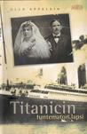 Titanicin tuntematon lapsi by Ulla Appelsin