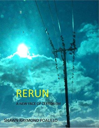 """Rerun: A New Face of Terrorism"" - PDF DJVU by Shawn Raymond Poalillo"