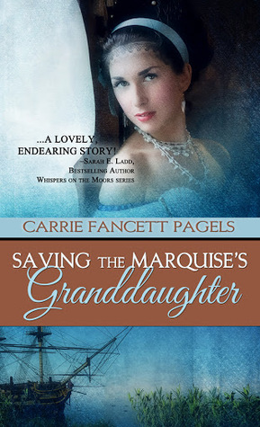 Saving the Marquise's Granddaughter by Carrie Fancett Pagels