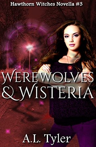 Werewolves & Wisteria (Hawthorn Witches Book 3)