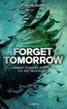 Forget Tomorrow by Pintip Dunn