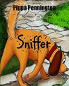 Sniffer: The little dog who loves to sniff (Sniffer Children's Books Age 3-6) (Volume 1)