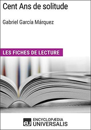 Cent Ans de solitude de Gabriel García Márquez: Les Fiches de lecture d'Universalis