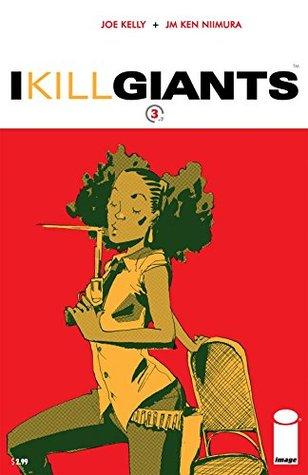 I Kill Giants 3 (I Kill Giants, #3)