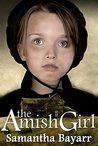 The Amish Girl by Samantha Bayarr