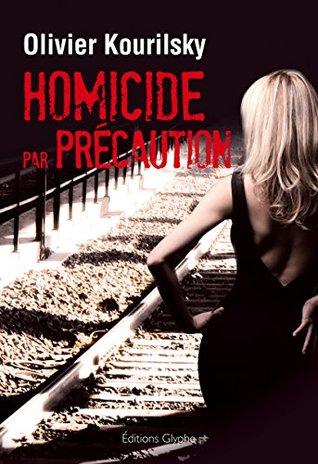 Homicide par précaution: Un polar au rythme haletant