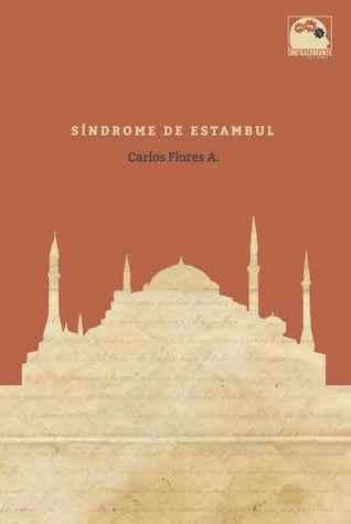 Síndrome de Estambul by Carlos  Flores Arias