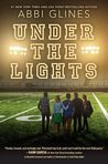 Under the Lights by Abbi Glines