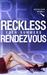 Reckless Rendezvous (Reckle...