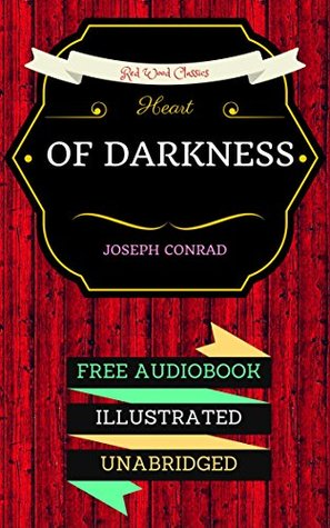 Heart Of Darkness: By Joseph Conrad & Illustrated (An Audiobook Free!)