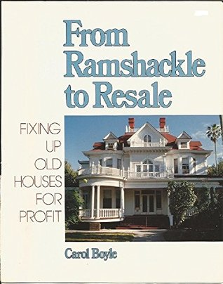 From Ramshackle to Resale: Fixing Up Old Houses For Profit
