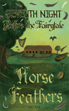 Before the Fairytale: Horse Feathers