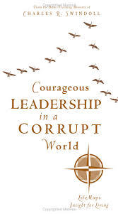 Courageous Leadership in a Corrupt World