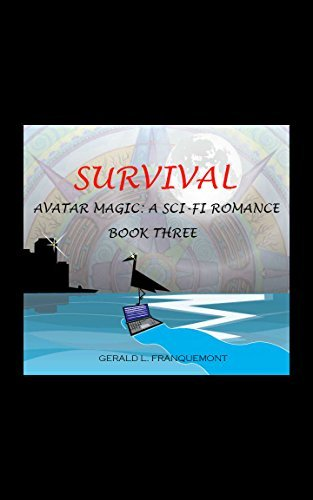 Survival: A sci-fi romance (Avatar Magic Book 3)