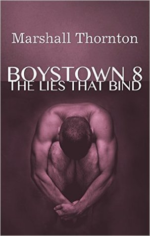 Book Review: The Lies That Bind (Boystown #8) by Marshall Thornton