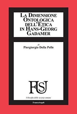 La dimensione ontologica dell'etica in Hans-Georg Gadamer