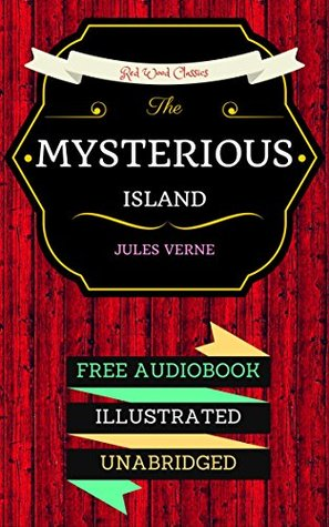 The Mysterious Island: By Jules Verne & Illustrated (An Audiobook Free!)