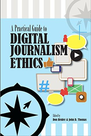 A Practical Guide to Digital Journalism Ethics