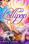 Lollipop by Amy Lane