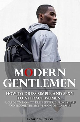 modern-gentleman-how-to-dress-simple-and-sexy-to-attract-women