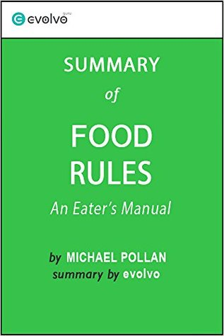 Food Rules: Summary of the Key Ideas - Original Book by Michael Pollan: An Eater's Manual