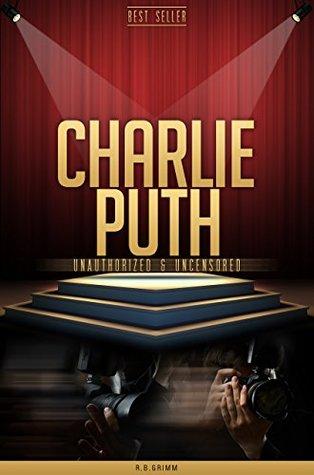 Charlie Puth Unauthorized & Uncensored