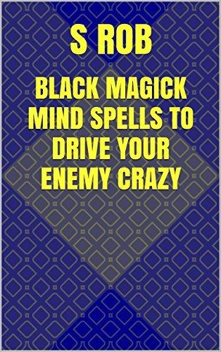 Black Magick Mind Spells to Drive Your Enemies Crazy