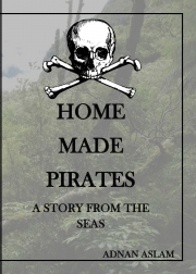 Home Made Pirates - A Story from the Seas