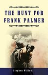 The Hunt for Frank Palmer: A Western story of action and adventure (The Frank Palmer Stories Book 2)