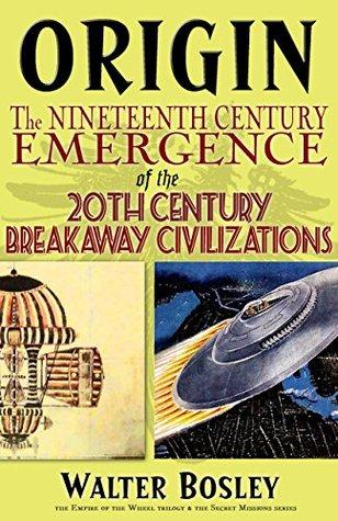 Origin: The 19th Century Emergence of the 20th Century Breakaway Civilizations