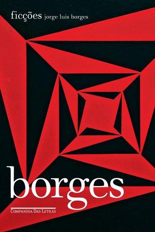 ficciones by jorge luis borges essay