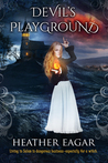 Devil's Playground by Heather Eagar