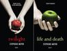 Twilight / Life and Death by Stephenie Meyer