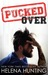 Pucked Over (Pucked, #3) by Helena Hunting