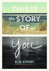 This Is the Story of You