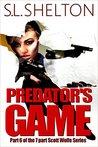 Predator's Game (Scott Wolfe #6)