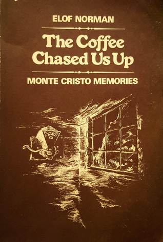 The Coffee Chased Us Up: Monte Cristo Memories