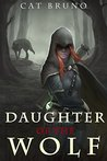 Daughter of the Wolf (Pathway of the Chosen, #2)