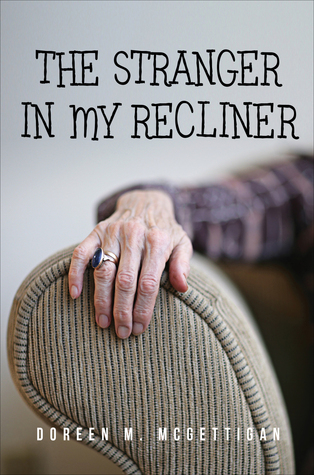 The Stranger In My Recliner by Doreen M. McGettigan