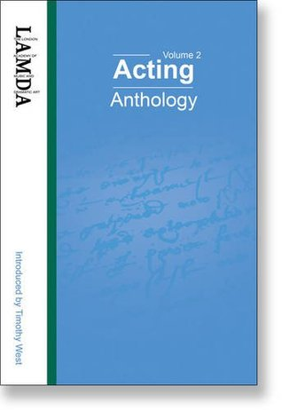LAMDA Acting Anthology: v.2: Monologues and Duologues for Young Actors from Classical and Contemporary Plays