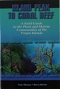 Island Peak to Coral Reef a Field Guide to the Pland and Marine Communities of the Virgin Islands