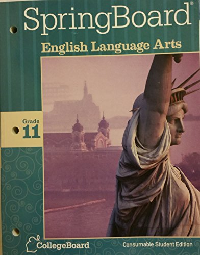 SpringBoard English Language Arts Grade 11 Consumable Student Edition 2014 CollegeBoard