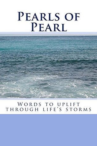 Pearls of Pearl: Words to uplift through life's storms