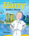 Harry Builds a Nation: The Legacy of Lee Kuan Yew