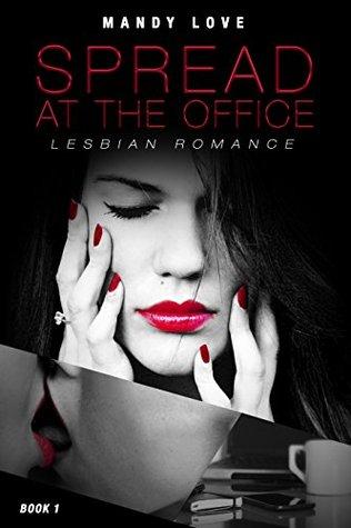 Lesbian Romance 2016: Spread at the Office Book 1: Lesbian Romance Fiction, Lesbian Novels