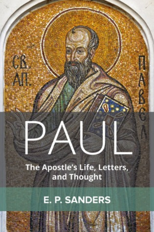 Paul: The Apostles Life, Letters, and Thought