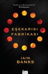 Eşekarısı Fabrikası by Iain Banks